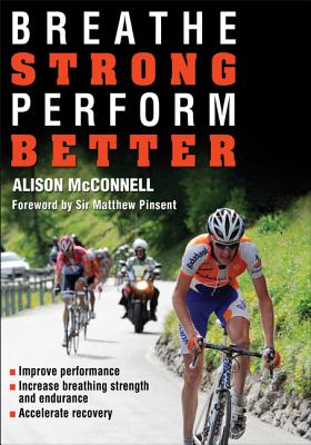 Breathe Strong, Perform Better By Mcconnell, Alison