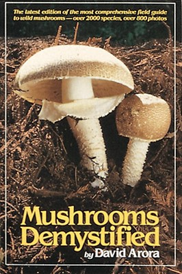 Mushrooms Demystified By Arora, David